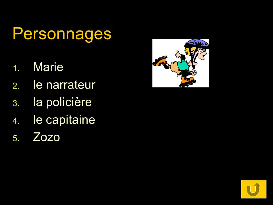 Personnages Marie le narrateur la policière le capitaine Zozo
