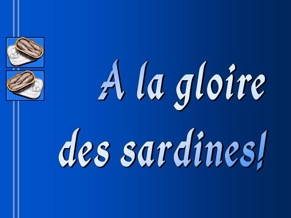 A la gloire des sardines!