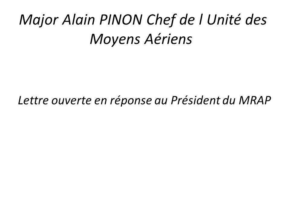 Major Alain PINON Chef de l Unité des Moyens Aériens