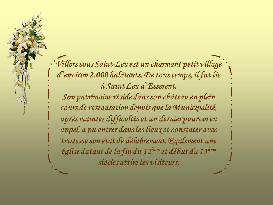 Villers sous Saint-Leu est un charmant petit village d'environ 2