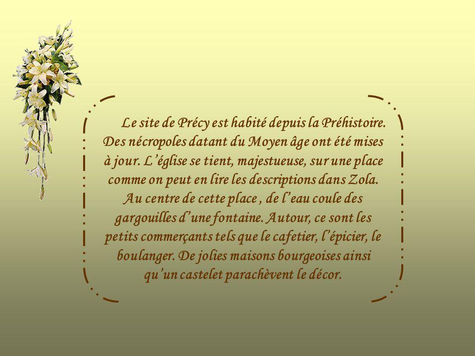 Le site de Précy est habité depuis la Préhistoire