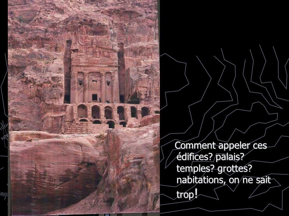 Comment appeler ces édifices. palais. temples. grottes