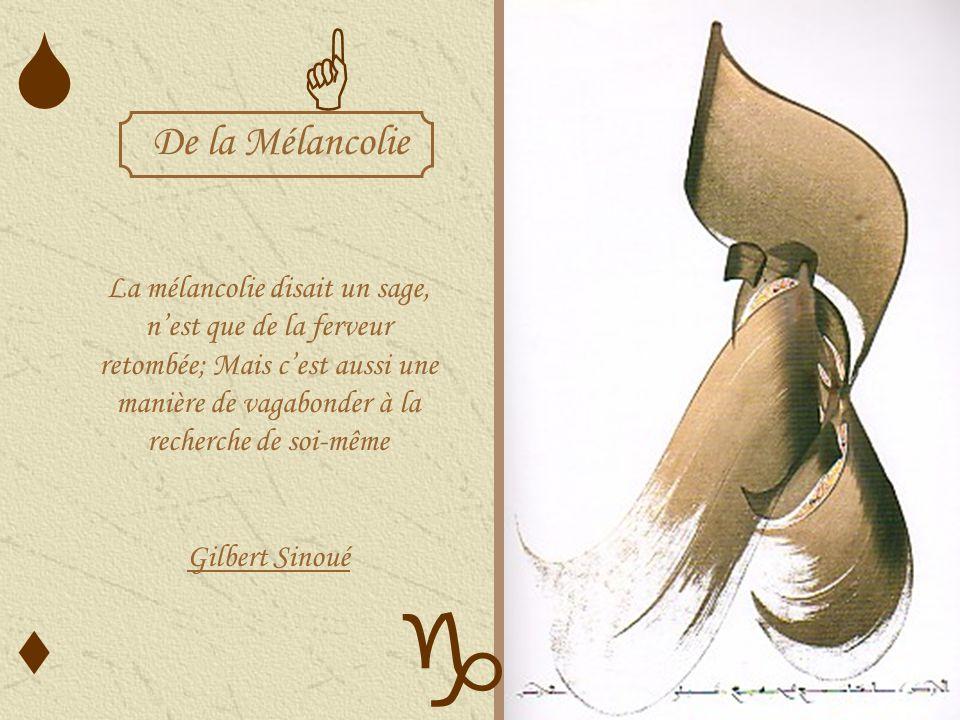 S G De la Mélancolie.