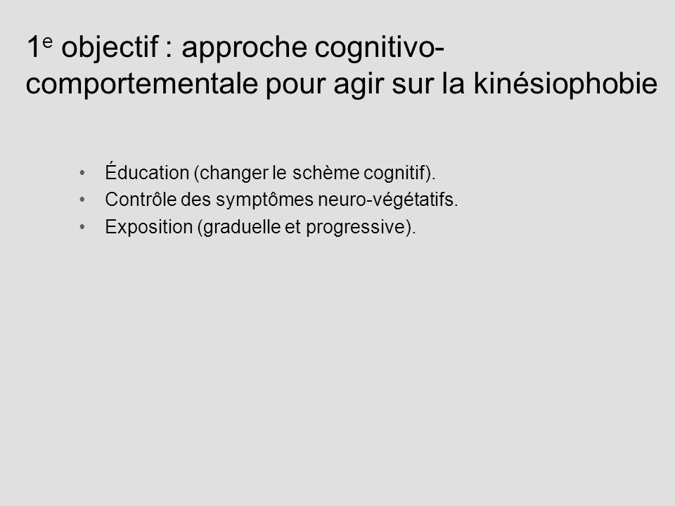1e objectif : approche cognitivo-comportementale pour agir sur la kinésiophobie