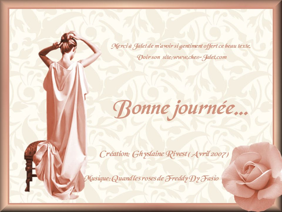Bonne journée… Création: Ghyslaine Rivest ( Avril 2007 )