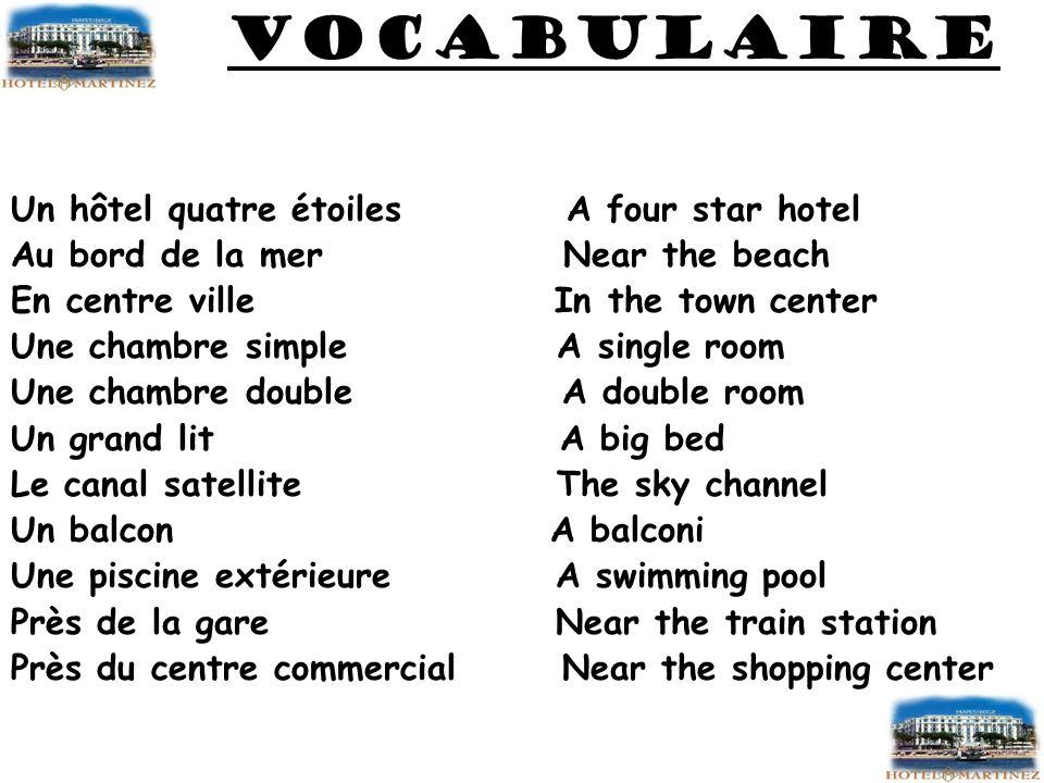 VOCABULaire Un hôtel quatre étoiles A four star hotel