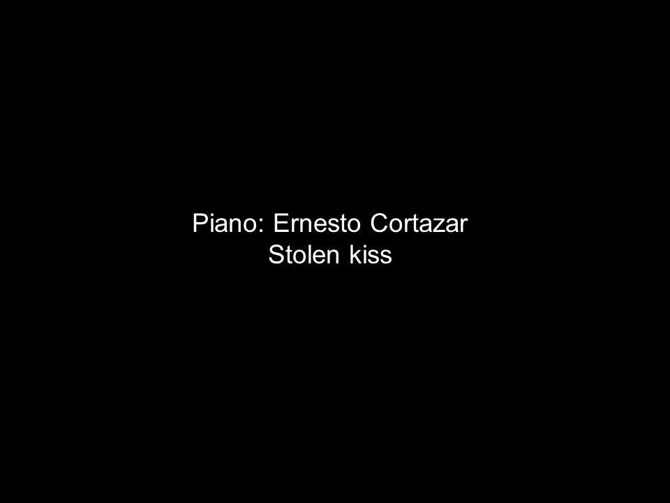 Piano: Ernesto Cortazar Stolen kiss