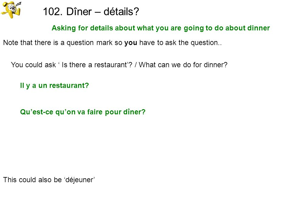 Asking for details about what you are going to do about dinner