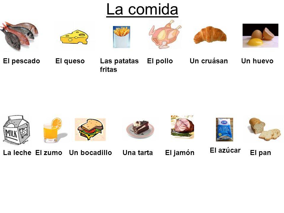 La comida El pescado El queso Las patatas fritas El pollo Un cruásan