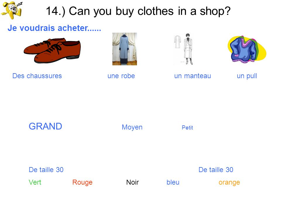 14.) Can you buy clothes in a shop
