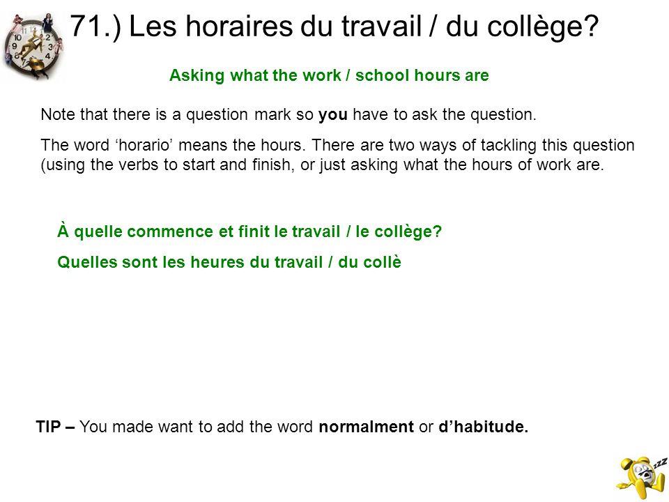 71.) Les horaires du travail / du collège