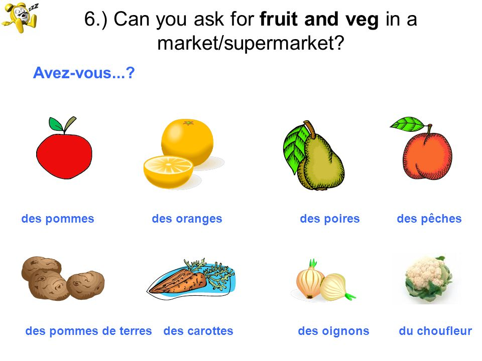 6.) Can you ask for fruit and veg in a market/supermarket