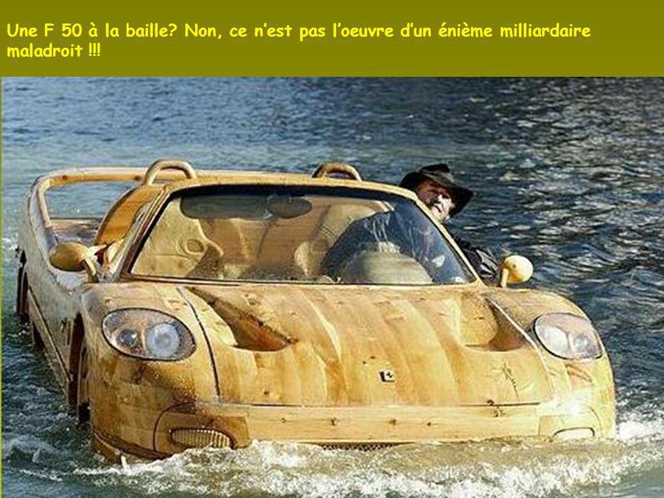 Une F 50 à la baille Non, ce n'est pas l'oeuvre d'un énième milliardaire maladroit !!!