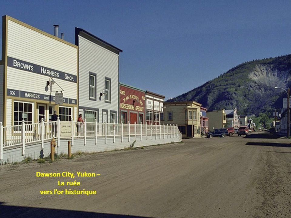 Dawson City, Yukon – La ruée vers l'or historique