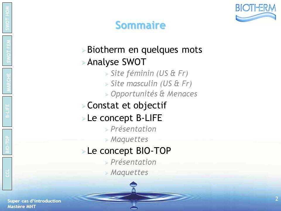 Sommaire Biotherm en quelques mots Analyse SWOT Constat et objectif