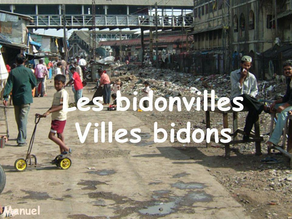 Les bidonvilles Villes bidons