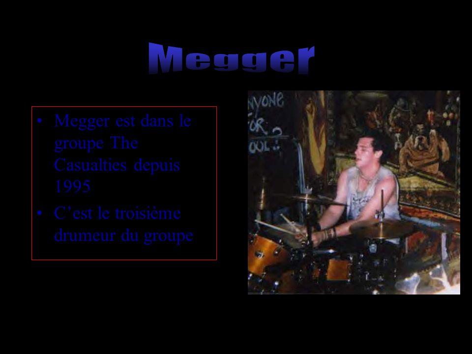 Megger Megger est dans le groupe The Casualties depuis 1995