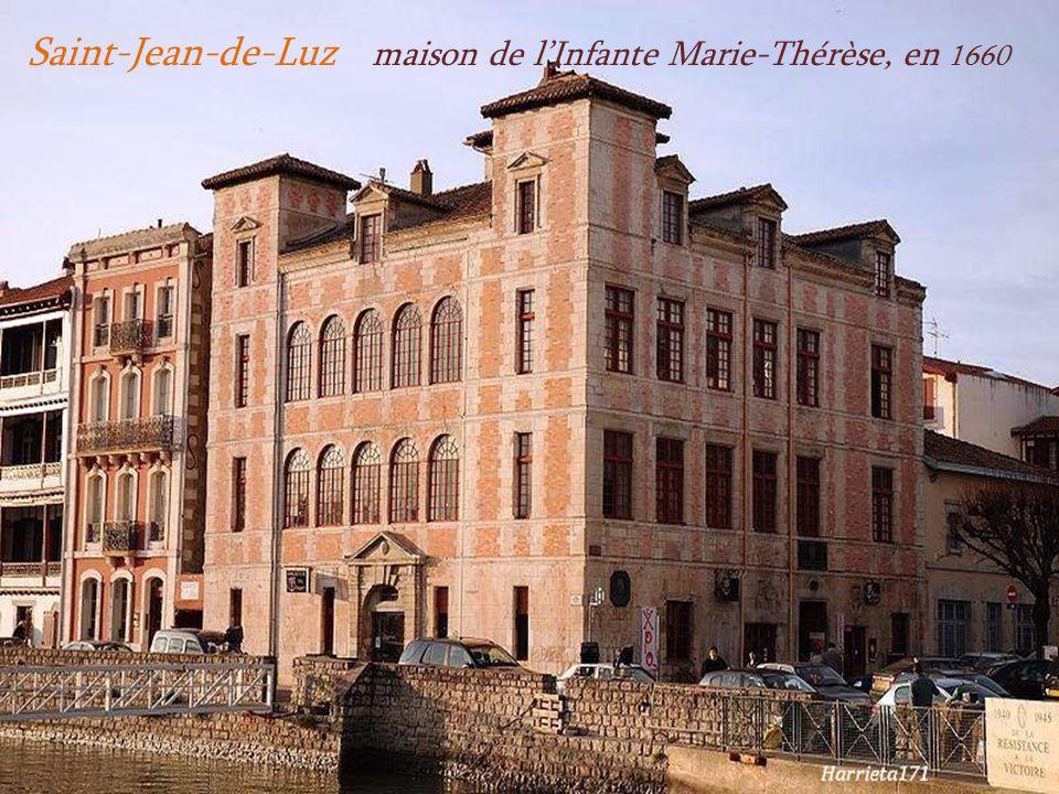 Saint-Jean-de-Luz maison de l'Infante Marie-Thérèse, en 1660