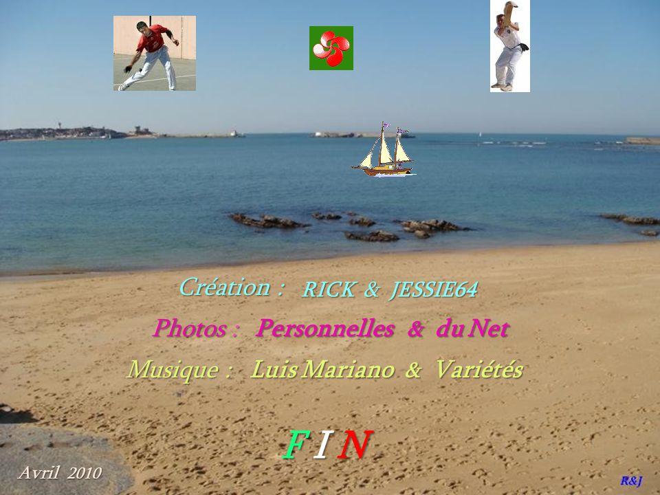 F I N Création : Photos : Personnelles & du Net Musique :