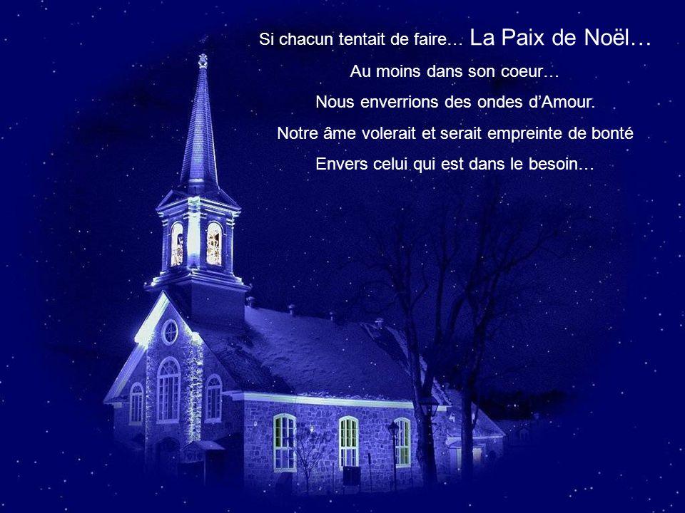 Si chacun tentait de faire… La Paix de Noël… Au moins dans son coeur…