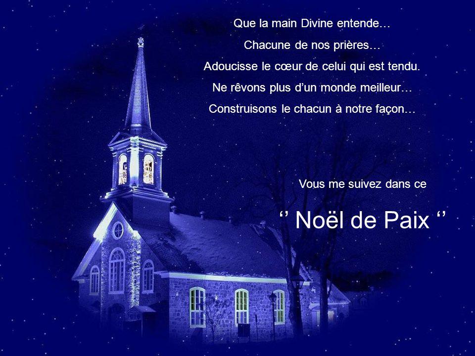 '' Noël de Paix '' Que la main Divine entende… Chacune de nos prières…