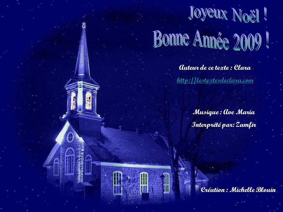 Joyeux Noël ! Bonne Année 2009 ! Auteur de ce texte : Clara