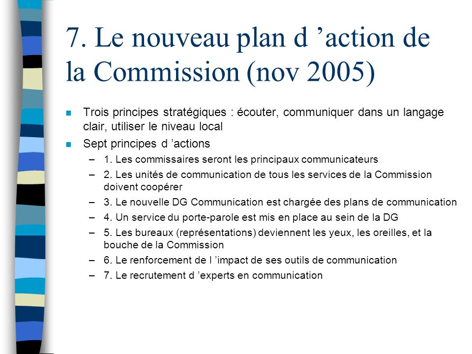 7. Le nouveau plan d 'action de la Commission (nov 2005)
