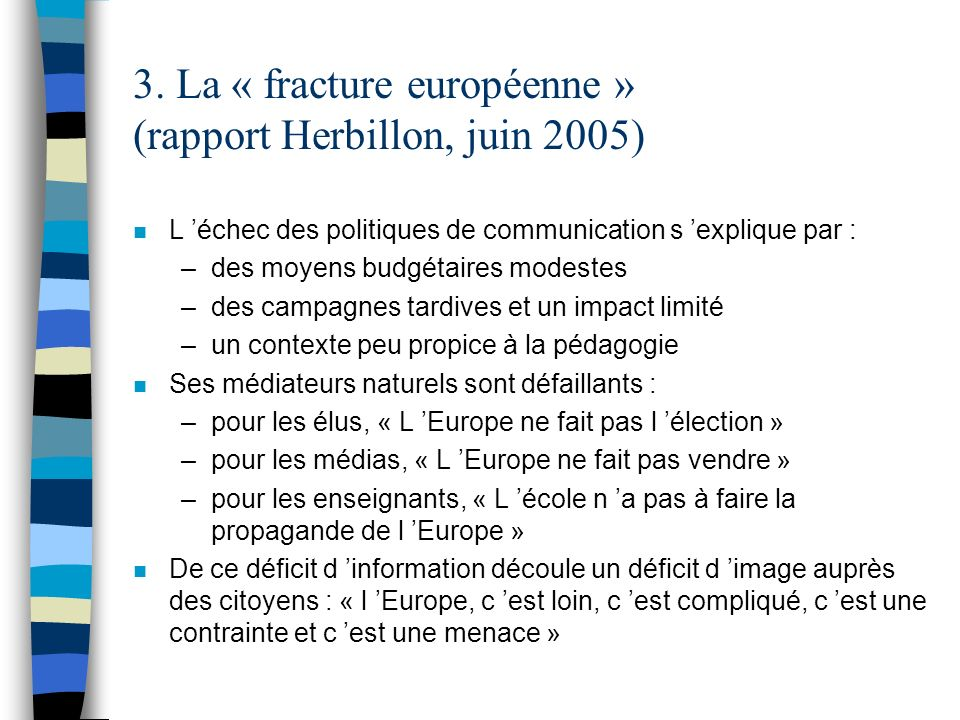 3. La « fracture européenne » (rapport Herbillon, juin 2005)