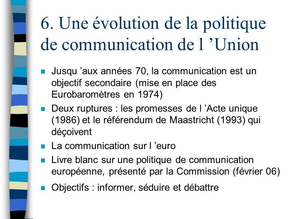 6. Une évolution de la politique de communication de l 'Union