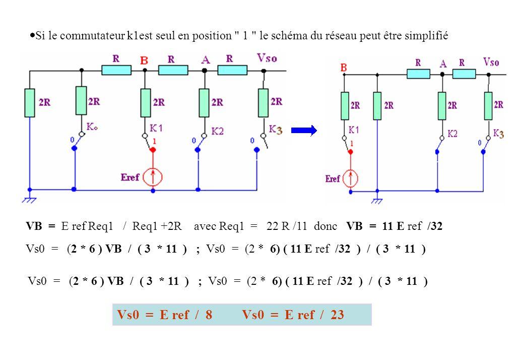 Si le commutateur k1est seul en position 1 le schéma du réseau peut être simplifié