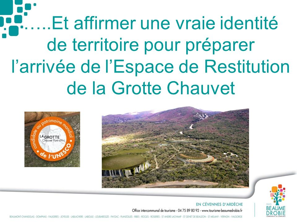 …..Et affirmer une vraie identité de territoire pour préparer l'arrivée de l'Espace de Restitution de la Grotte Chauvet