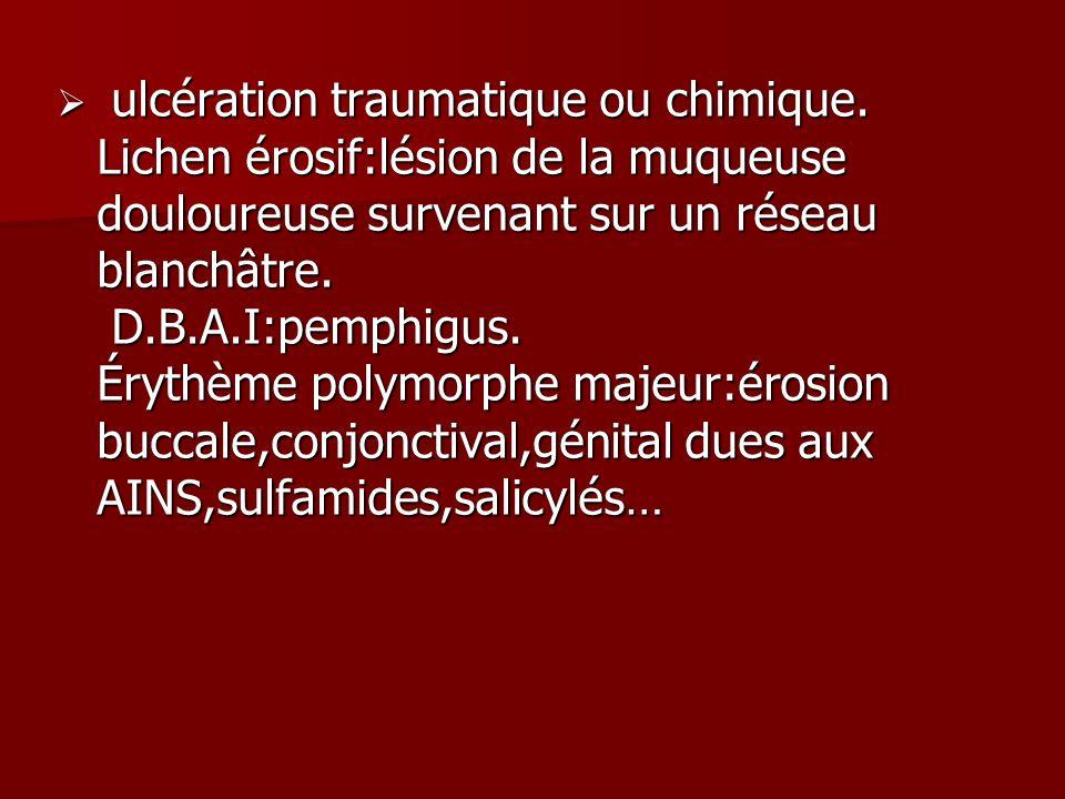 ulcération traumatique ou chimique