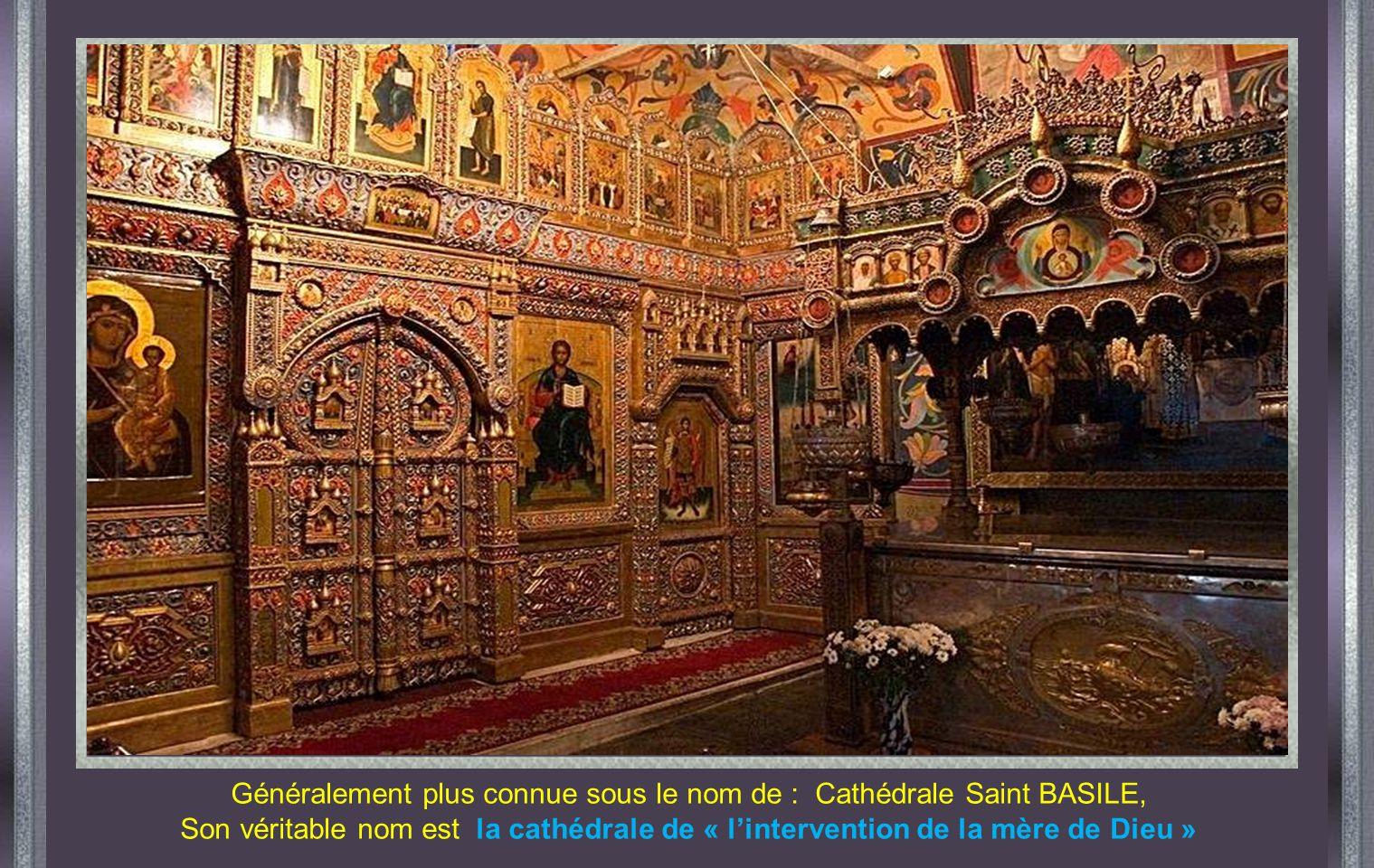 Généralement plus connue sous le nom de : Cathédrale Saint BASILE,
