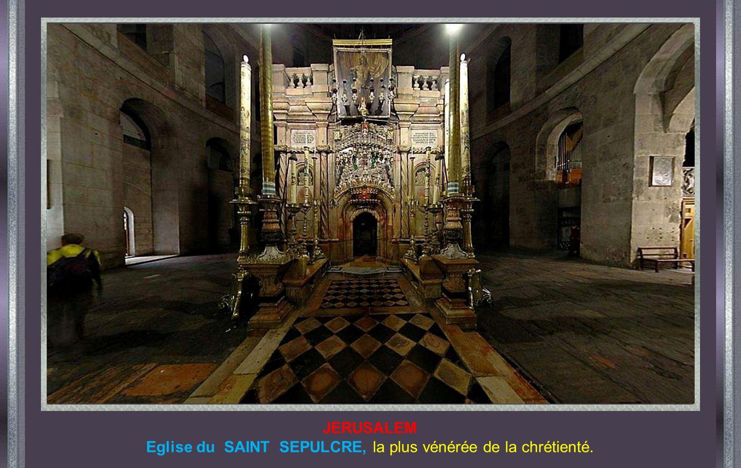 Eglise du SAINT SEPULCRE, la plus vénérée de la chrétienté.