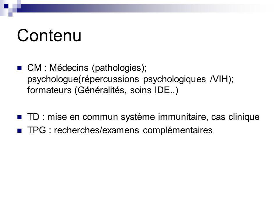 Contenu CM : Médecins (pathologies); psychologue(répercussions psychologiques /VIH); formateurs (Généralités, soins IDE..)