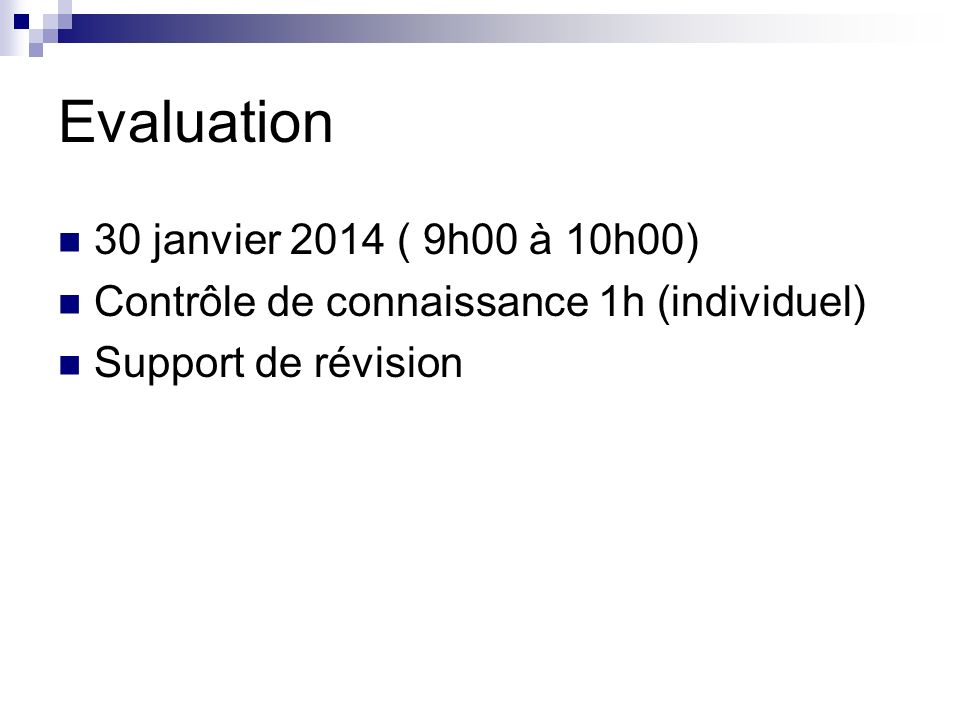 Evaluation 30 janvier 2014 ( 9h00 à 10h00)