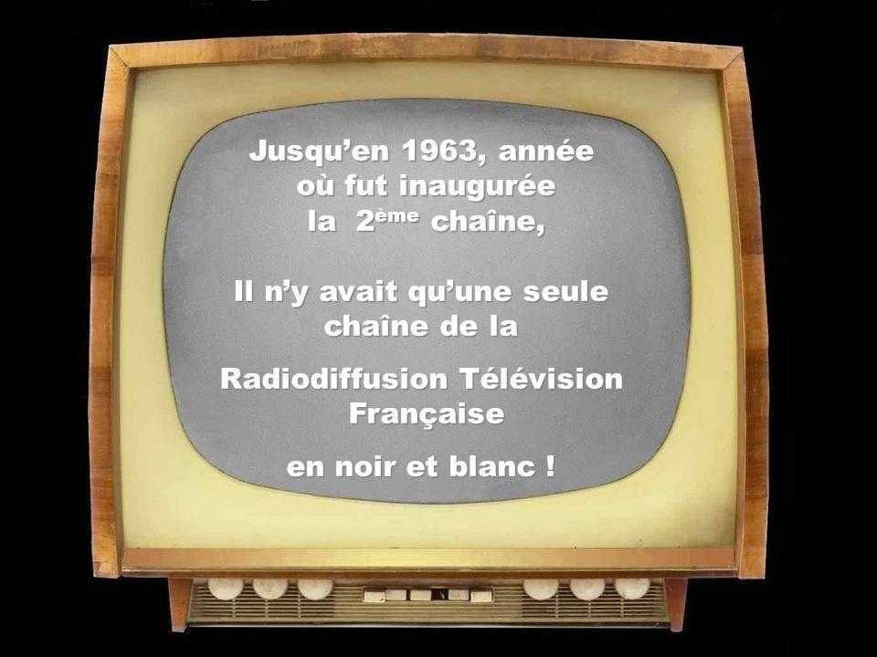 Il n'y avait qu'une seule chaîne de la Radiodiffusion Télévision