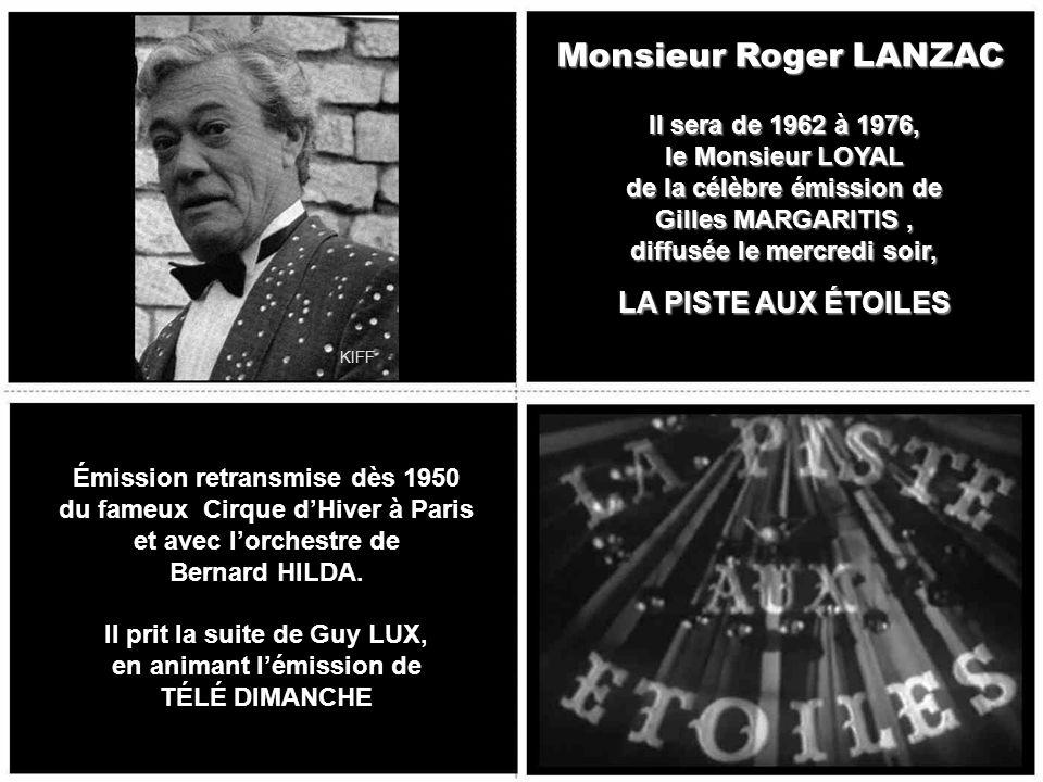 Monsieur Roger LANZAC LA PISTE AUX ÉTOILES Il sera de 1962 à 1976,