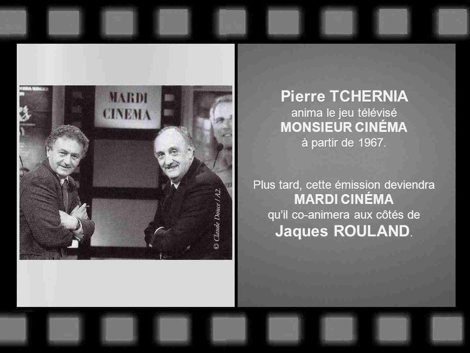 Pierre TCHERNIA Jaques ROULAND. MONSIEUR CINÉMA MARDI CINÉMA