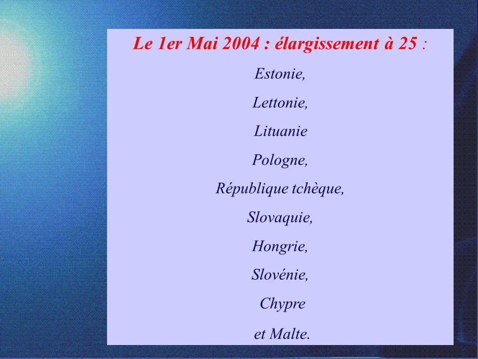 Le 1er Mai 2004 : élargissement à 25 :