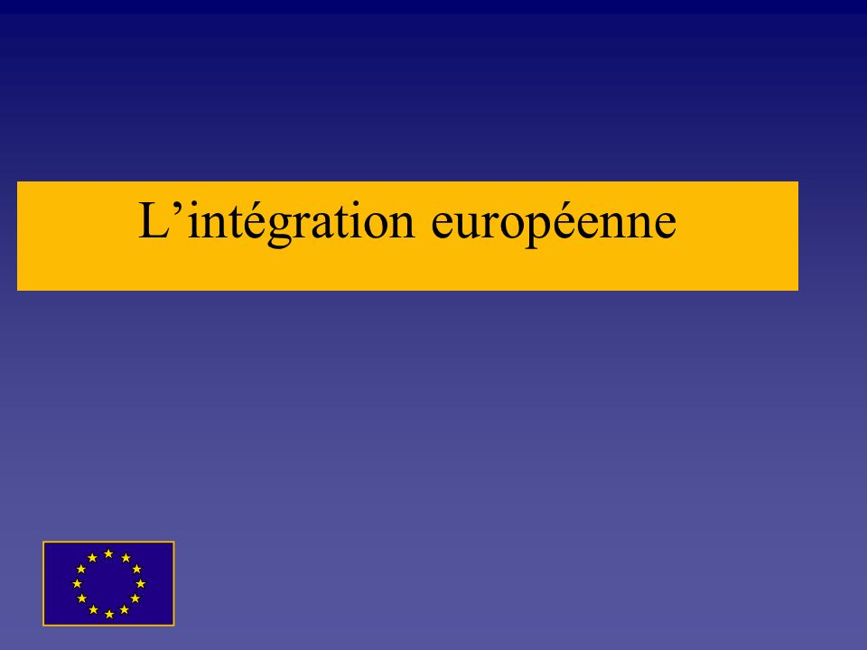 L'intégration européenne
