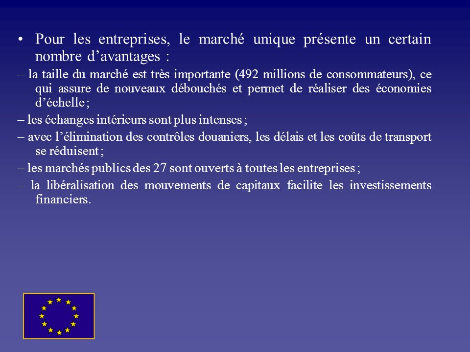 Pour les entreprises, le marché unique présente un certain nombre d'avantages :