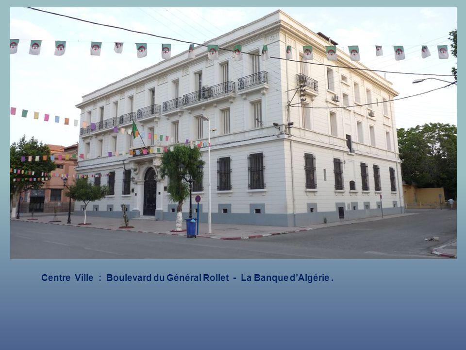 Centre Ville : Boulevard du Général Rollet - La Banque d'Algérie .