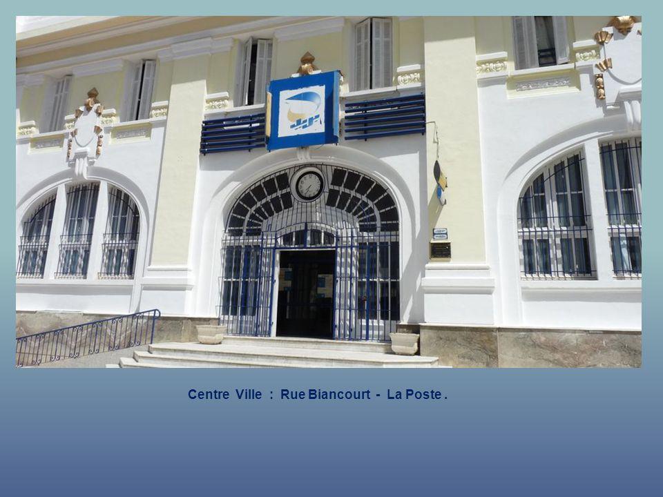 Centre Ville : Rue Biancourt - La Poste .