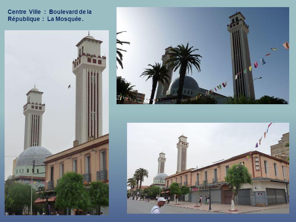 Centre Ville : Boulevard de la République : La Mosquée .
