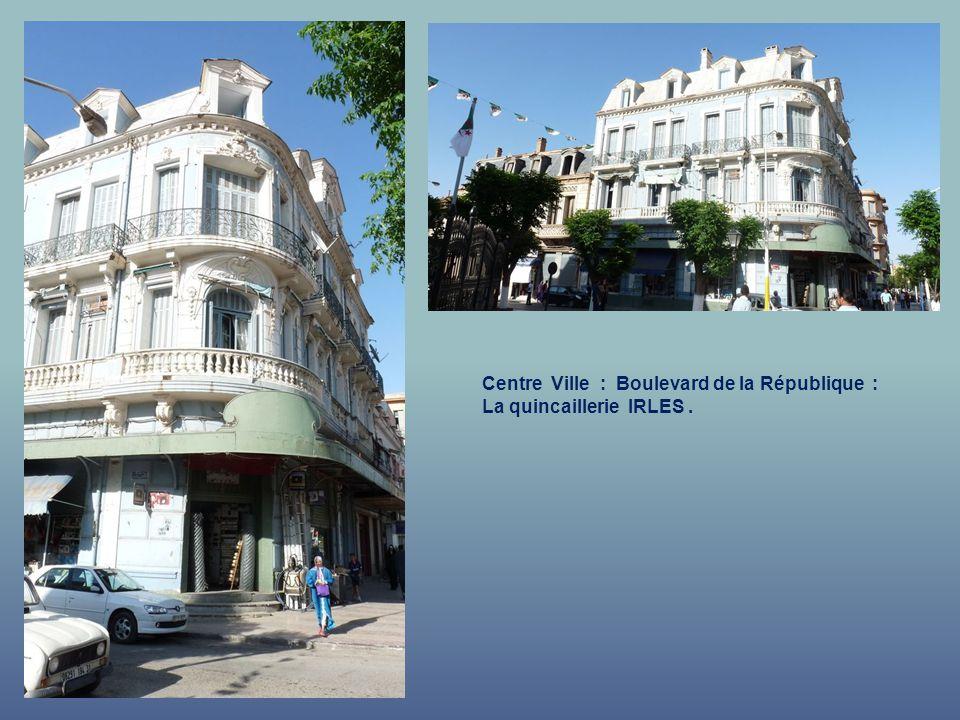 Centre Ville : Boulevard de la République : La quincaillerie IRLES .