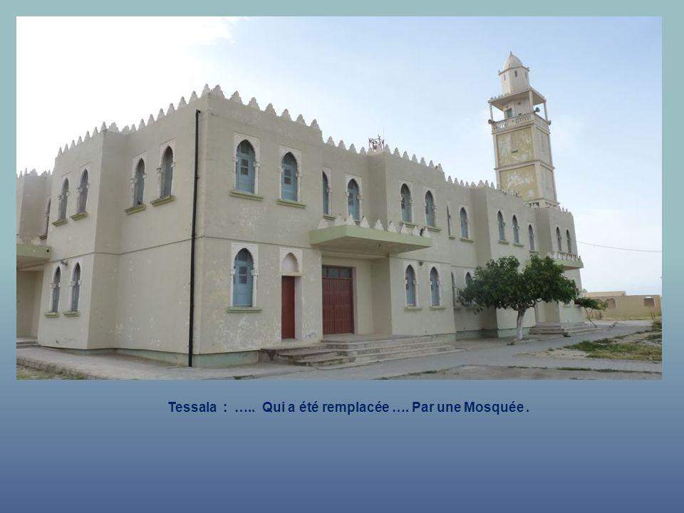 Tessala : ….. Qui a été remplacée …. Par une Mosquée .