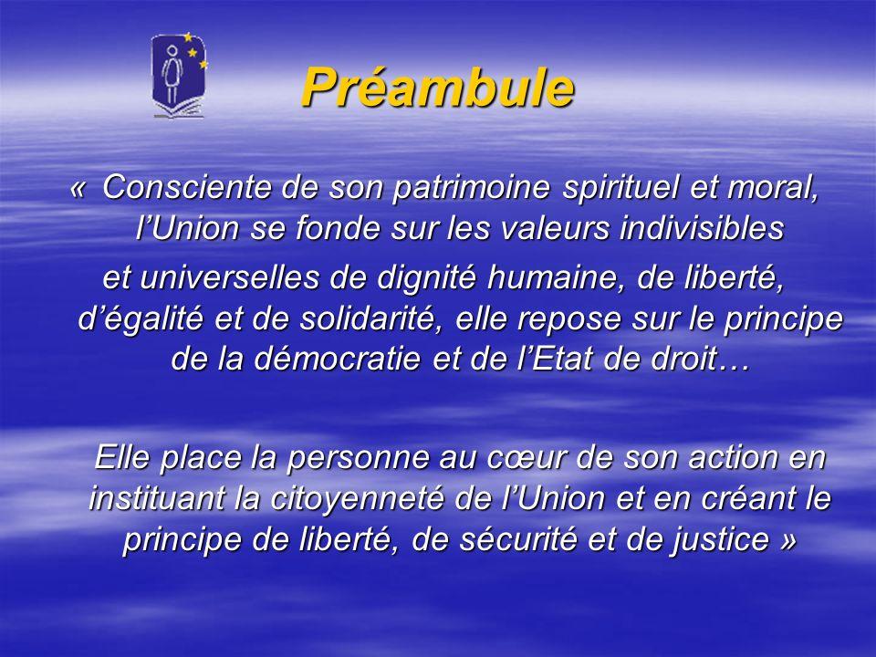 Préambule « Consciente de son patrimoine spirituel et moral, l'Union se fonde sur les valeurs indivisibles.