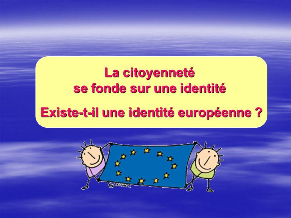 se fonde sur une identité Existe-t-il une identité européenne