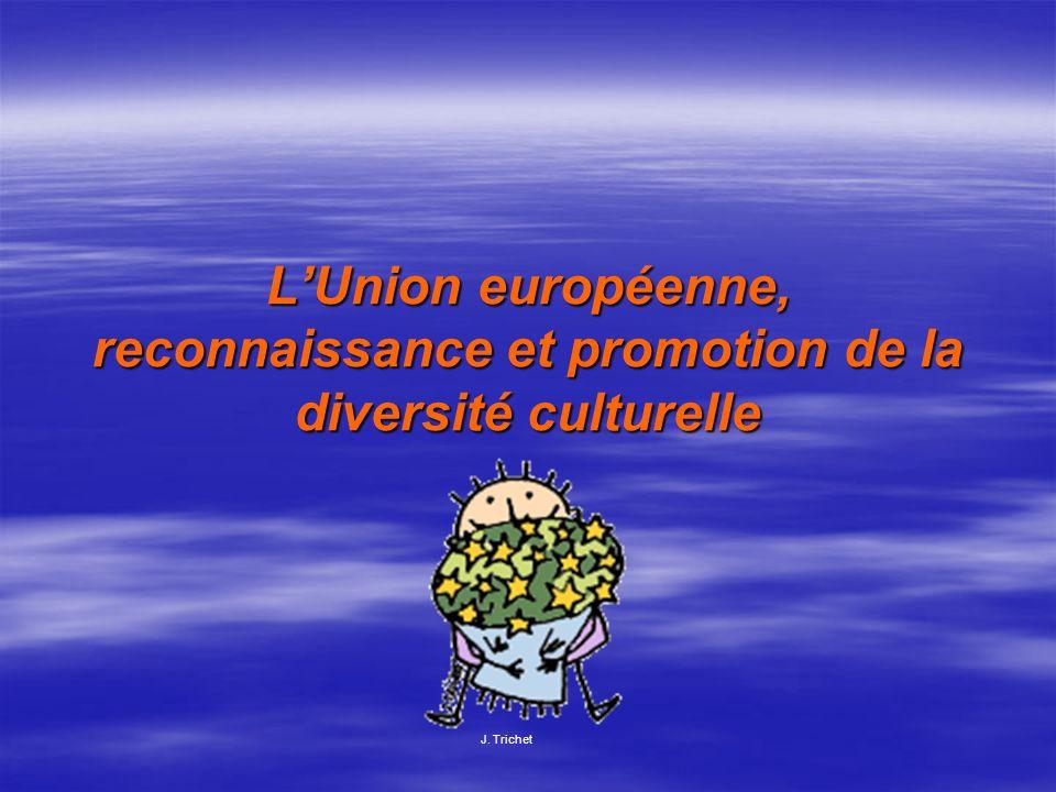L'Union européenne, reconnaissance et promotion de la diversité culturelle